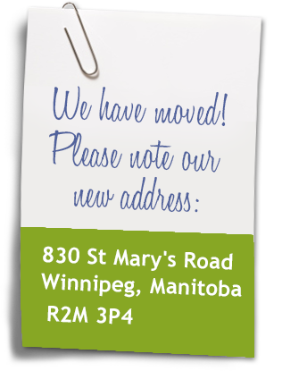 We have moved! Please note our new address: 830 St Mary's Road, Winnipeg MB, R2M 3P4